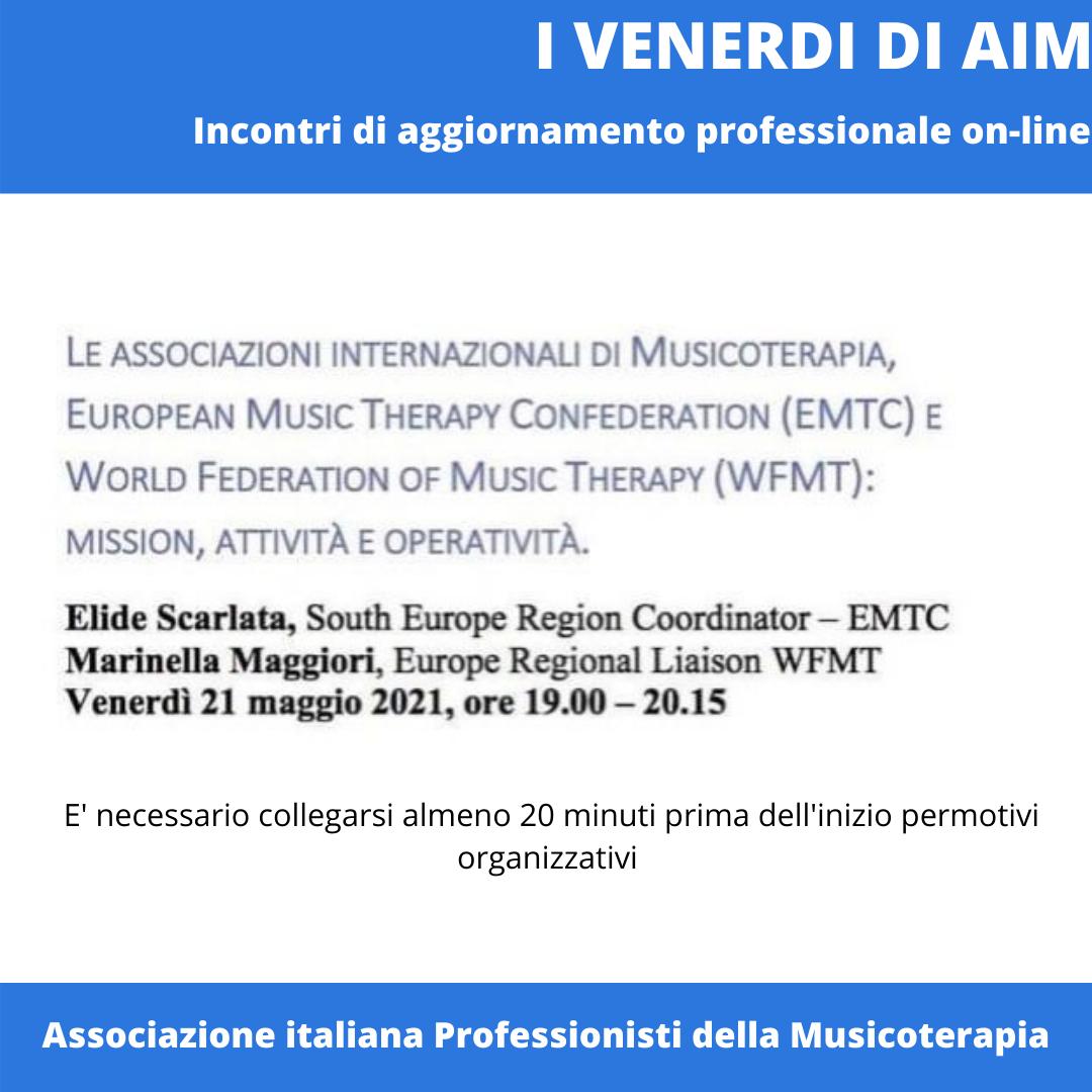 Le associazioni internazionali di Musicoterapia, European Music Therapy Confederation (EMTC) e World Federation of Music Therapy (WFMT): Mission, Attività e Operatività